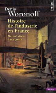 HISTOIRE DE L'INDUSTRIE EN FRANCE. DU XVIE SIECLE
