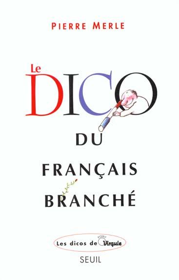LE DICO DU FRANCAIS BRANCHE