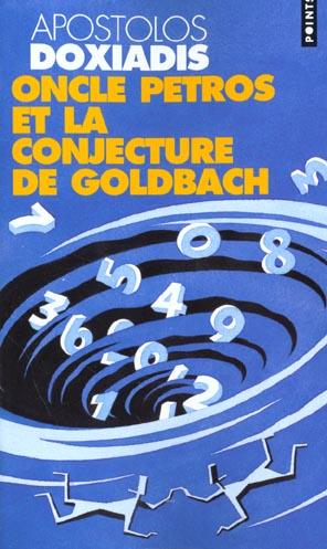 ONCLE PETROS OU LA CONJECTURE DE GOLDBACH (L')