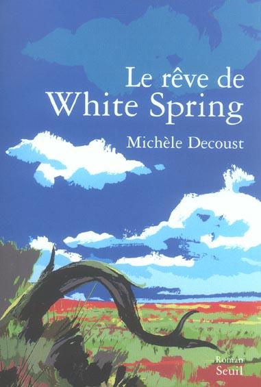 LE REVE DE WHITE SPRING