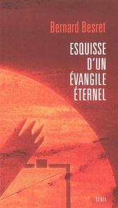 ESQUISSE D'UN EVANGILE ETERNEL