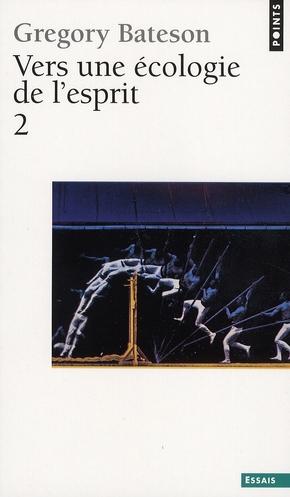 VERS UNE ECOLOGIE DE L'ESPRIT - VOLUME 02