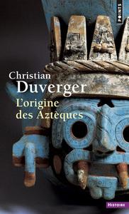 L'ORIGINE DES AZTEQUES