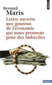 LETTRE OUVERTE AUX GOUROUS DE L'ECONOMIE QUI NOUS
