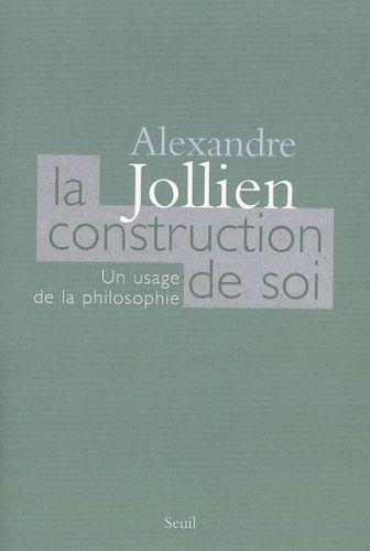 LA CONSTRUCTION DE SOI. UN USAGE DE LA PHILOSOPHIE