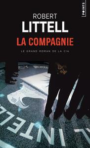 LA COMPAGNIE. LE GRAND ROMAN DE LA CIA