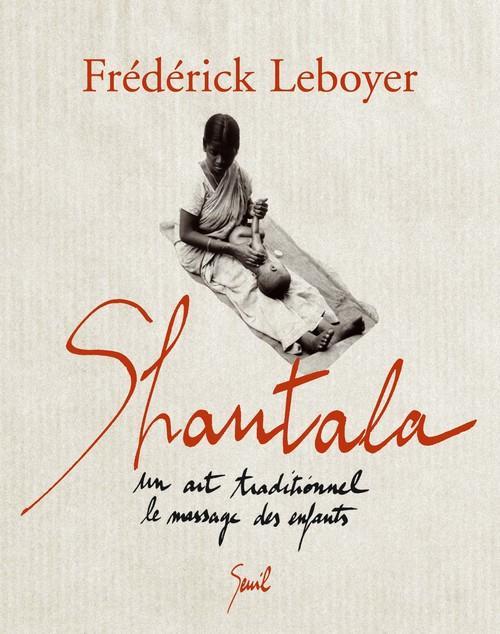 SHANTALA. UN ART TRADITIONNEL : LE MASSAGE DES ENFANTS