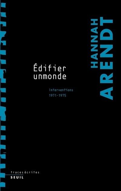 ''EDIFIER UN MONDE''. INTERVENTIONS (1971-1975)