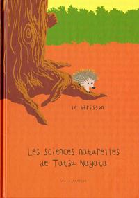 LE HERISSON. LES SCIENCES NATURELLES DE TATSU NAGATA