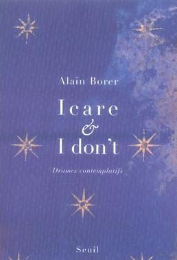 ICARE & I DON'T. DRAMES CONTEMPLATIFS