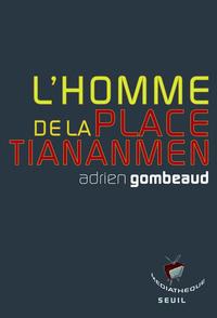 L'HOMME DE LA PLACE TIANANMEN. HISTOIRE D'UNE IMAGE