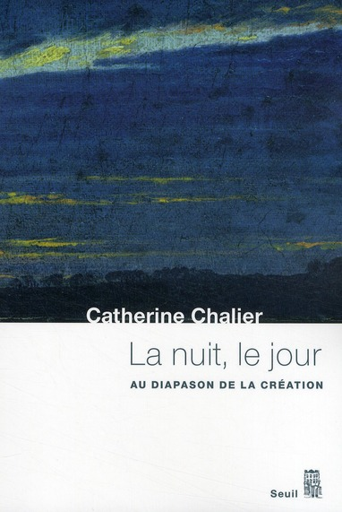 LA NUIT, LE JOUR. AU DIAPASON DE LA CREATION