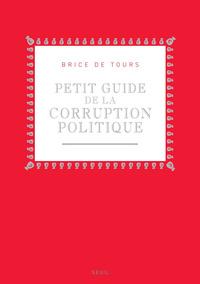 PETIT GUIDE DE LA CORRUPTION POLITIQUE