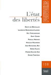 POUVOIRS, N  130. L'ETAT DES LIBERTES - VOL30