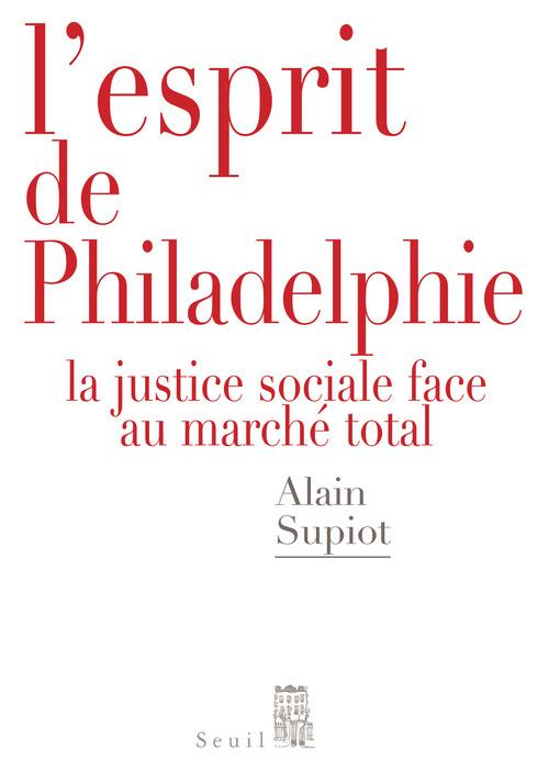 L'ESPRIT DE PHILADELPHIE. LA JUSTICE SOCIALE FACE AU MARCHE TOTAL