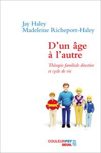 D'UN AGE A L'AUTRE. THERAPIE FAMILIALE DIRECTIVE ET CYCLE DE VIE