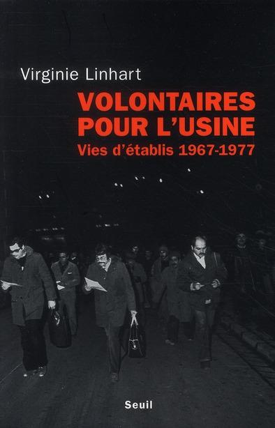 VOLONTAIRES POUR L'USINE. VIES D'ETABLIS (1967-1977)