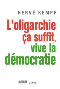 L'OLIGARCHIE, CA SUFFIT, VIVE LA DEMOCRATIE