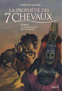 PROPHETIE DES 7 CHEVAUX  LA MALEDICTION DES MASQUES, LIVRE II (LA)