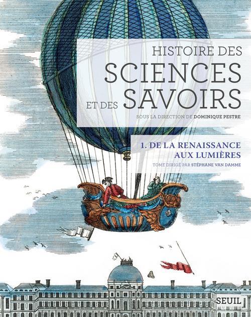 Histoire des sciences et des savoirs, t. 1. de la - vol1