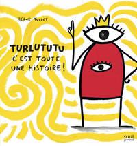 TURLUTUTU. C'EST TOUTE UNE HISTOIRE !
