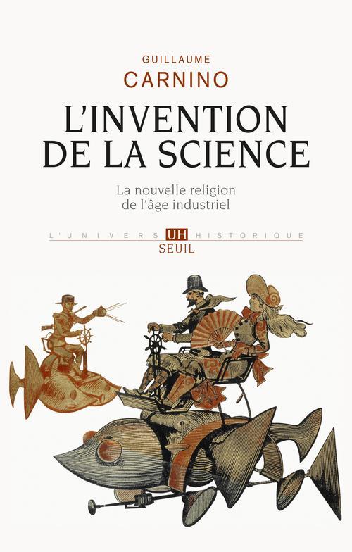 L'invention de la science. la nouvelle religion de l'age industriel