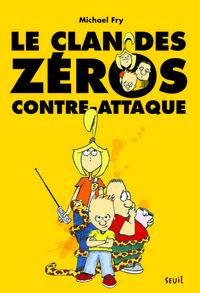 CLAN DES ZEROS CONTRE-ATTAQUE. TOME 1 (LE)
