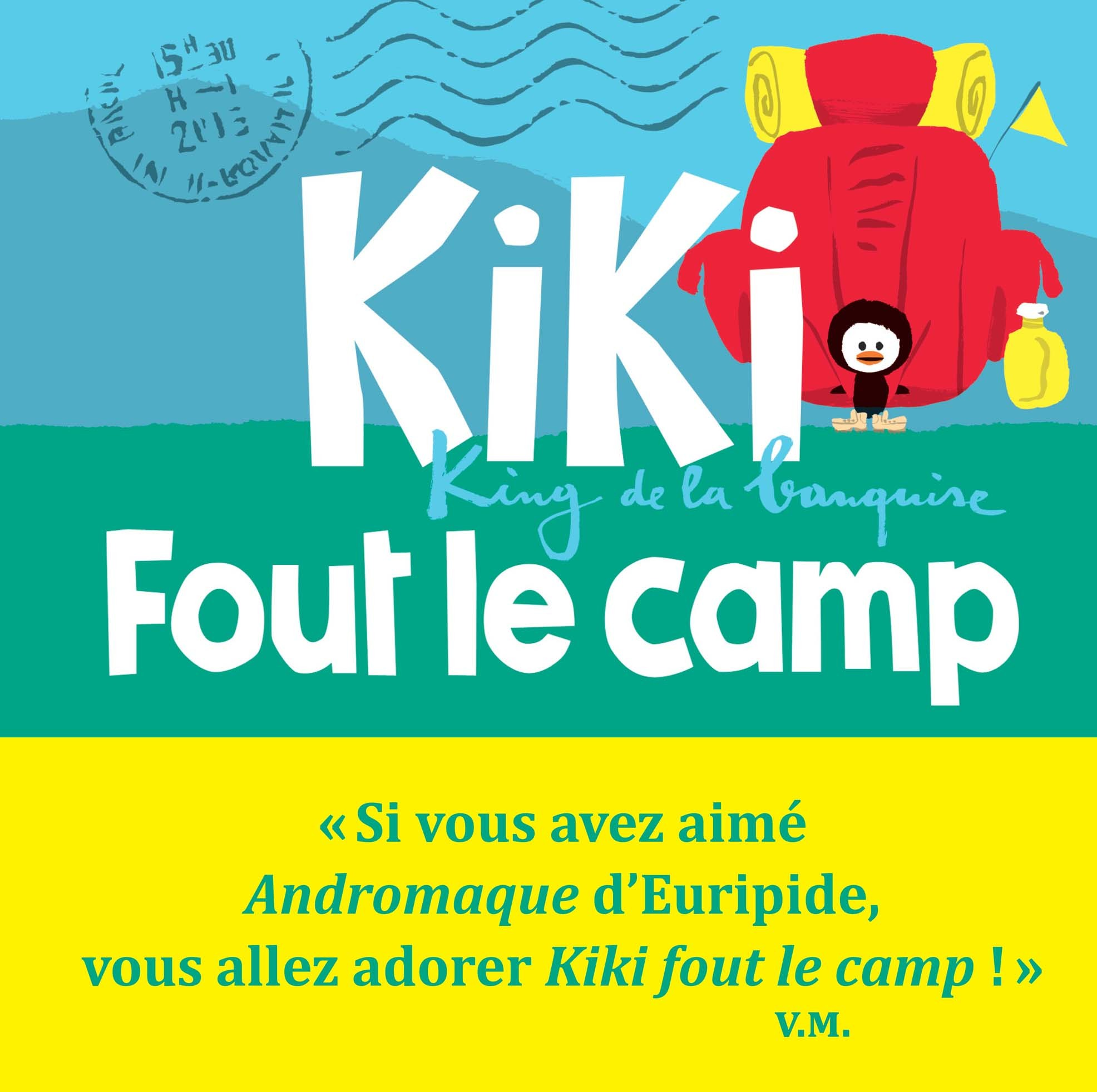 KIKI FOUT LE CAMP