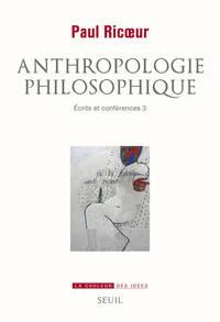 ANTHROPOLOGIE PHILOSOPHIQUE. ECRITS ET CONFERENCES, 3