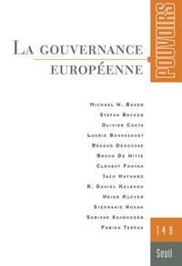 POUVOIRS, N  149. LA GOUVERNANCE EUROPEENNE - VOL49