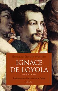 IGNACE DE LOYOLA. BIOGRAPHIE