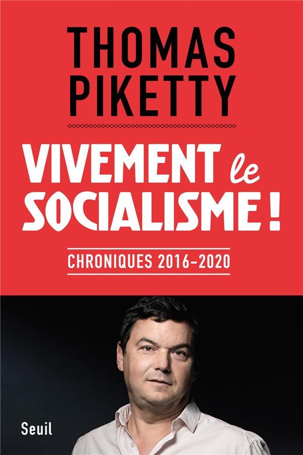 VIVEMENT LE SOCIALISME !. CHRONIQUES 2016-2020