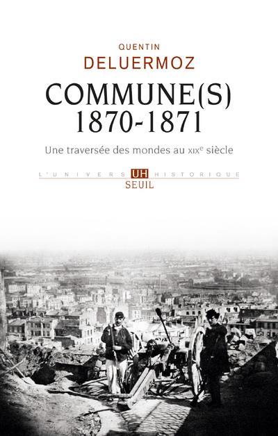 Commune(s), 1870-1871. une traversee des mondes au xixe siecle