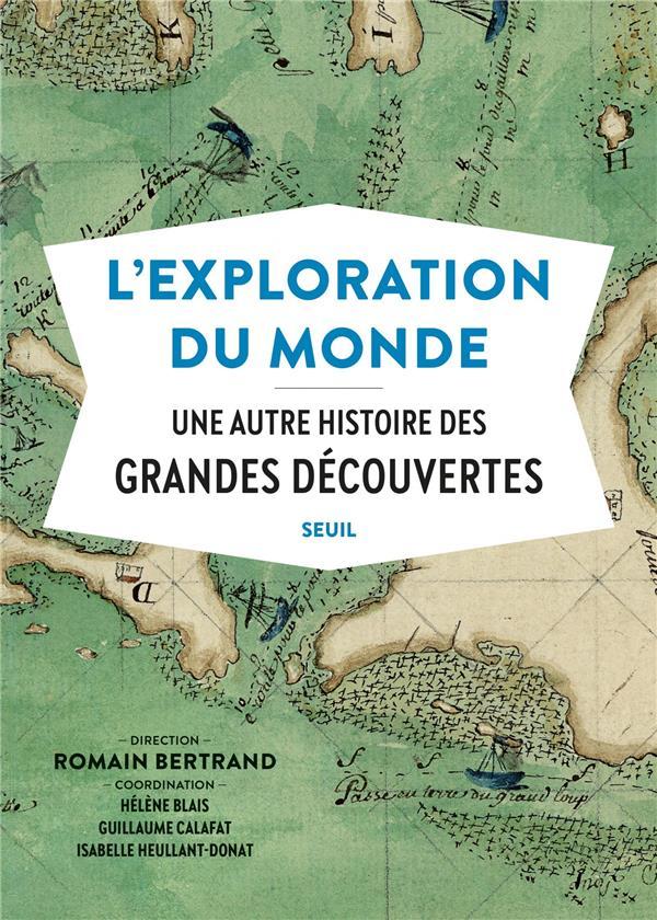 L'exploration du monde - une autre histoire des grandes decouvertes