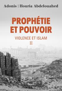 PROPHETIE ET POUVOIR - TOME 2 VIOLENCE ET ISLAM - VOLUME 02