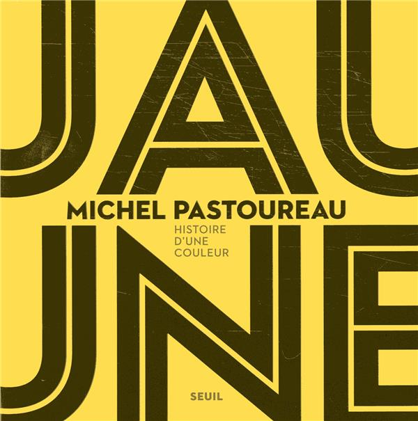 JAUNE - HISTOIRE D'UNE COULEUR
