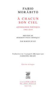 A CHACUN SON CIEL. ANTHOLOGIE POETIQUE. 1984-2019