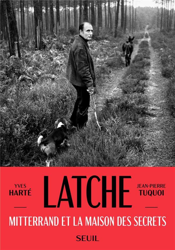 Latche - mitterand et la maison des secrets