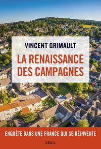 LA RENAISSANCE DES CAMPAGNES - ENQUETE DANS UNE FRANCE QUI SE REINVENTE