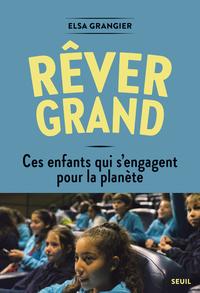 REVER GRAND - CES ENFANTS QUI S'ENGAGENT POUR LA PLANETE