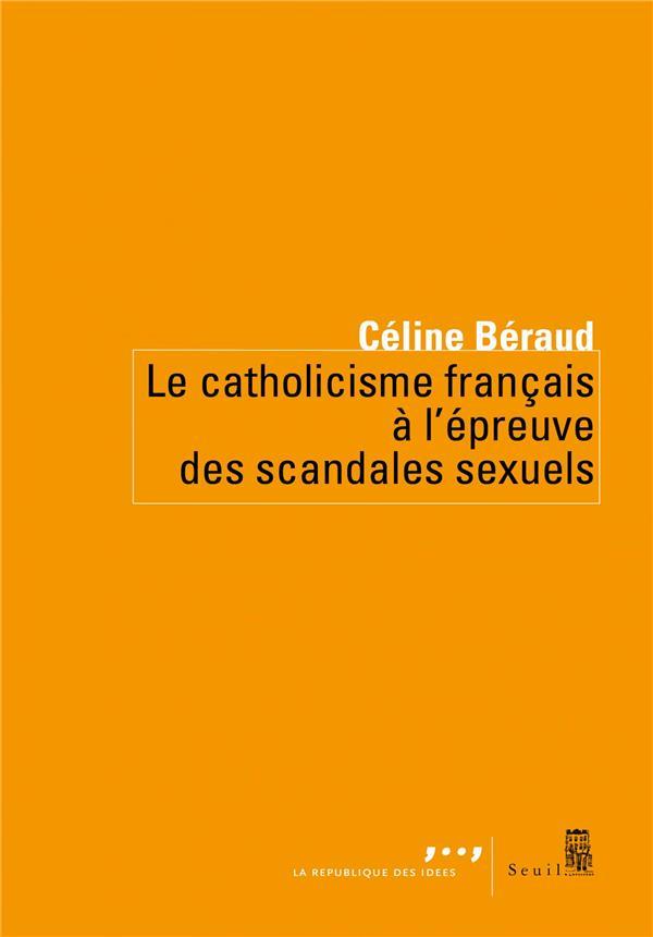 LE CATHOLICISME FRANCAIS A L'EPREUVE DES SCANDALES SEXUELS
