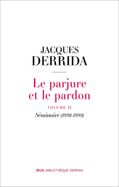 LE PARJURE ET LE PARDON. VOLUME 02. SEMINAIRE (1998-1999)