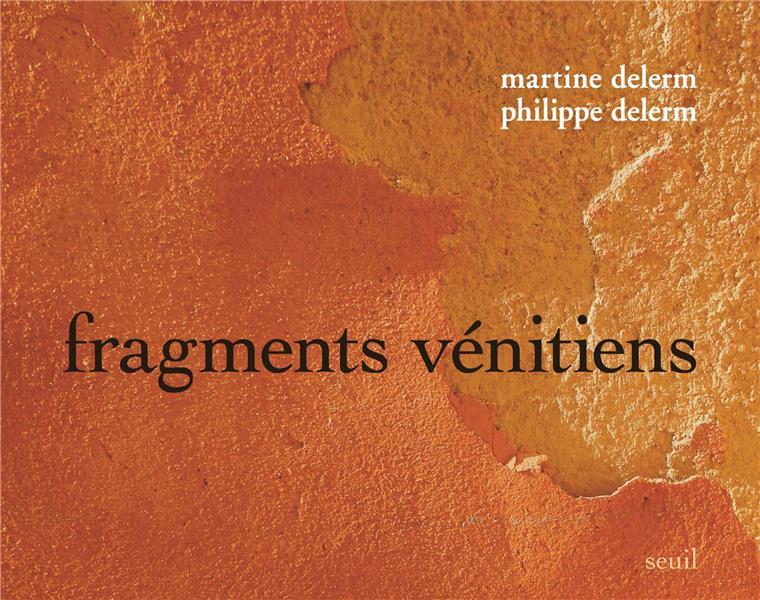 FRAGMENTS VENITIENS