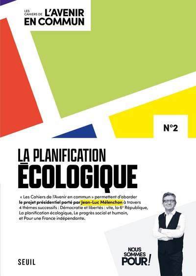 LA PLANIFICATION ECOLOGIQUE - LES CAHIERS DE L'AVENIR EN COMMUN N 2