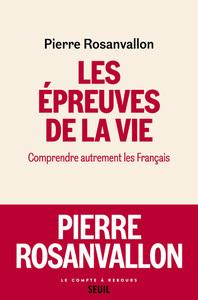 LES EPREUVES DE LA VIE - COMPRENDRE AUTREMENT LES FRANCAIS