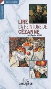 LIRE LA PEINTURE DE CEZANNE
