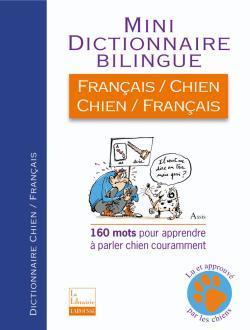 MINI DICTIONNAIRE BILIINGUE FRANCAIS/CHIEN - CHIEN/FRANCAIS