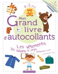 MON GRAND LIVRE D'AUTOCOLLANTS - LES VETEMENTS, LES SAISONS, LE CORPS...
