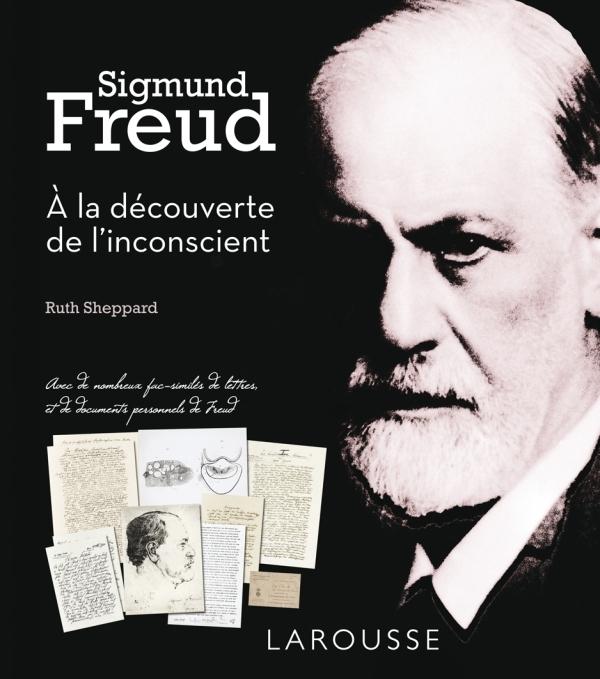 SIGMUND FREUD : A LA DECOUVERTE DE L'INCONSCIENT