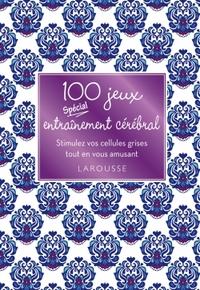 100 JEUX SPECIAL ENTRAINEMENT CEREBRAL